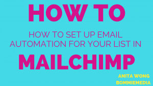 Video 4 – How to Set Up Email Automation for Your List In MailChimp